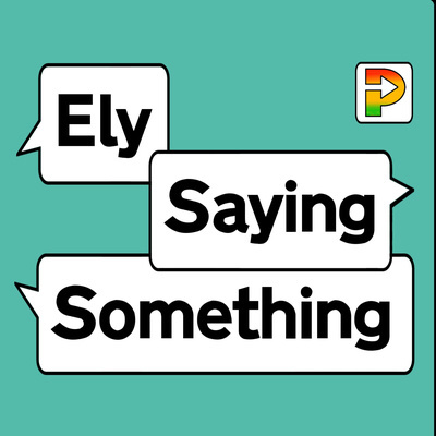 Ely Saying Something