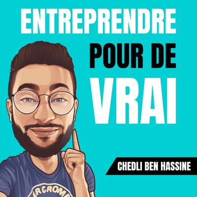 Entreprendre pour de VRAI