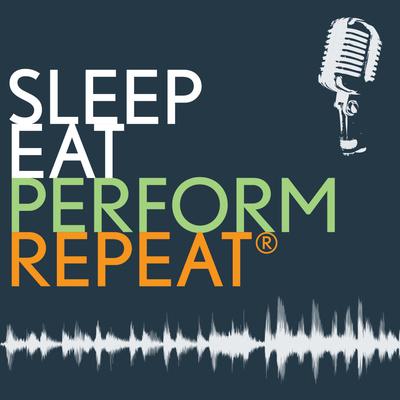 Sleep Eat Perform Repeat