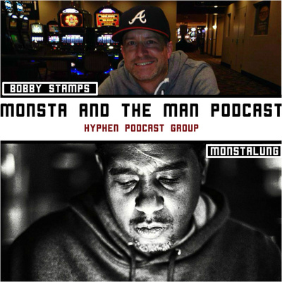 Monsta and the Man Podcast