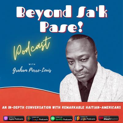 Beyond Sa'k Pasé Podcast