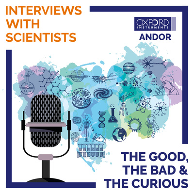 The Good, The Bad and The Curious - Interviews with Scientists