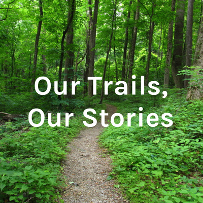 Our Trails, Our Stories