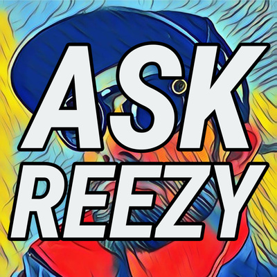 #AskReezy with Reezy Resells
