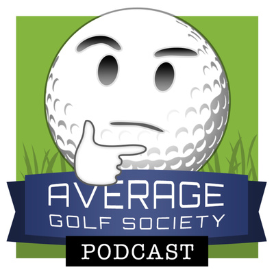 The Average Golf Society Podcast