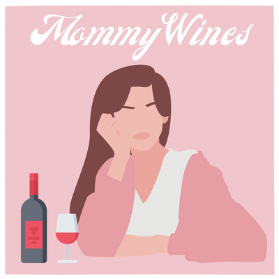 Mommy Wines