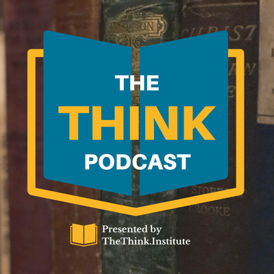 The Think Podcast with Joel Settecase - Presented by the Think Institute