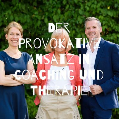 Der Provokative Ansatz in Coaching und Therapie