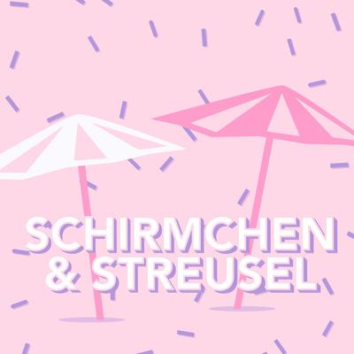 Schirmchen und Streusel