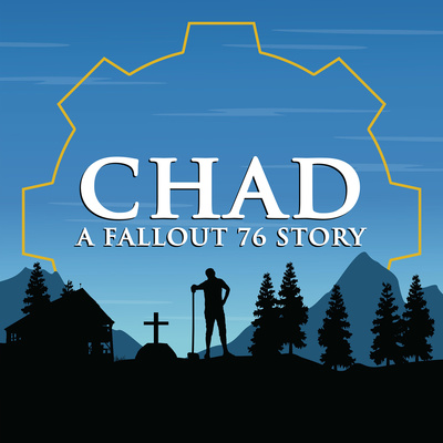 CHAD: A Fallout 76 Story