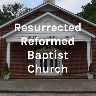 Resurrected Reformed Baptist Church