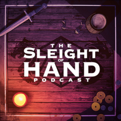 The Sleight of Hand Podcast