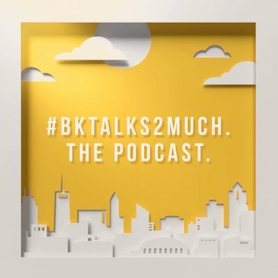 #BKtalks2much