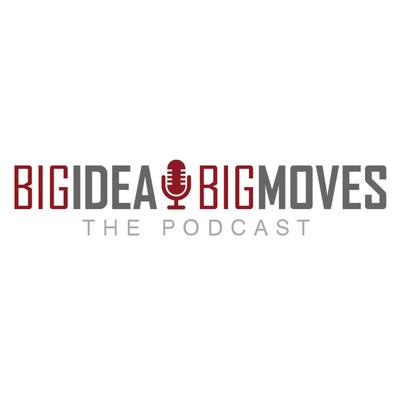 Big Idea Big Moves