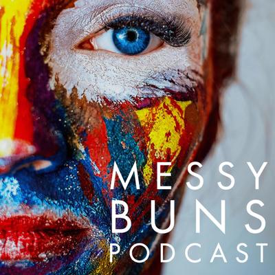 Messy Buns Podcast