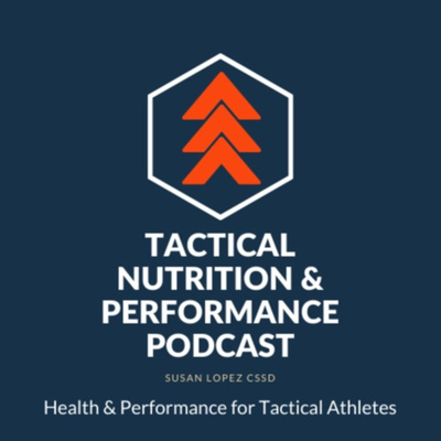 The Tactical Nutrition & Performance Podcast