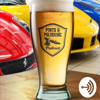 Pints & Polishing...an Auto Detailing Podcast