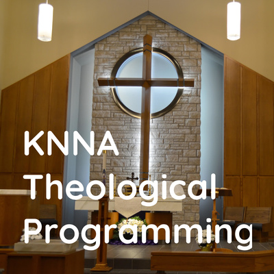 KNNA Theological Programming