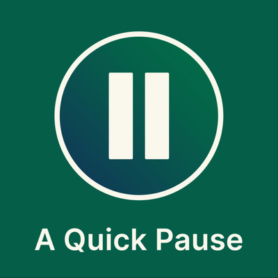 A Quick Pause