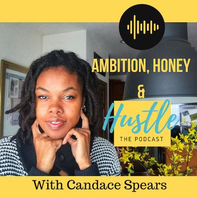 Ambition, Honey & Hustle