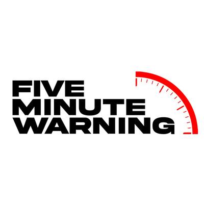 Five Minute Warning