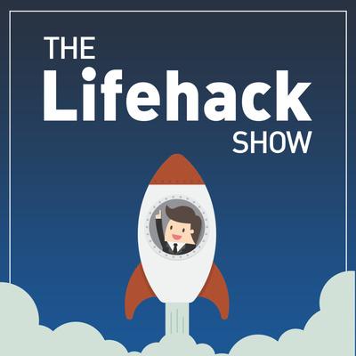 The Lifehack Show