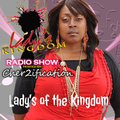 Lady's of the Kingdom Show with Cher2ification