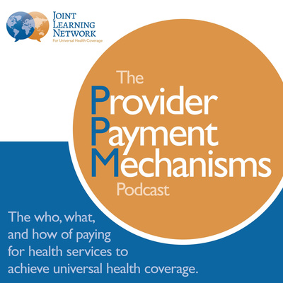 The Provider Payment Mechanisms Podcast