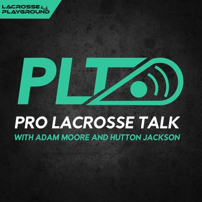 Pro Lacrosse Talk Podcast