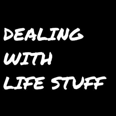 Dealing with Life Stuff
