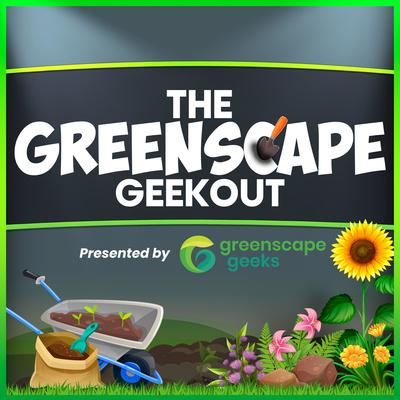 Greenscape Geekout