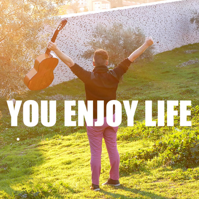 You Enjoy Life
