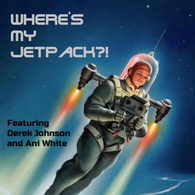 Where's My Jetpack?!