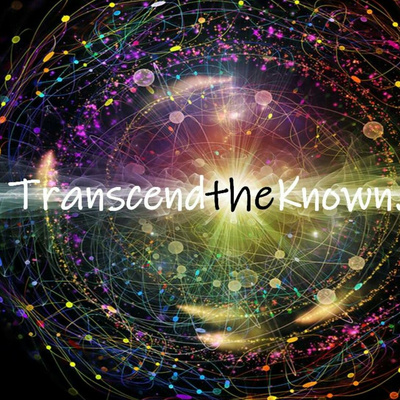 Transcend the Known