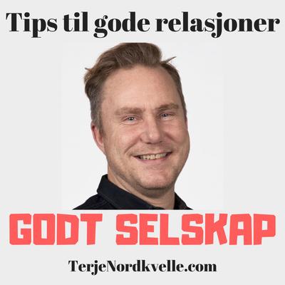 GODT SELSKAP - Tips til gode relasjoner