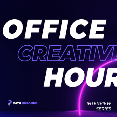 Creative Office Hour by Path Unbound