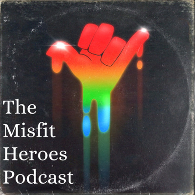The Misfit Heroes Podcast