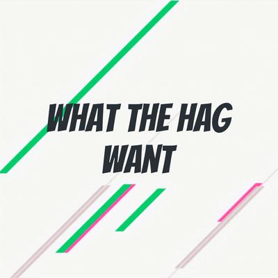 耽美广播剧 What The Hag Want