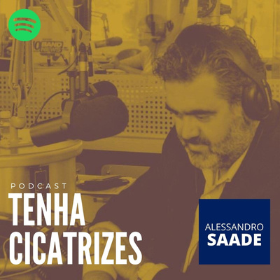 Tenha Cicatrizes - Alessandro Saade