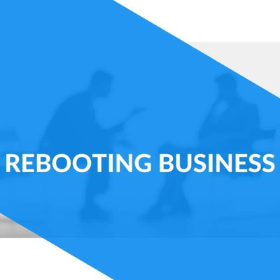 Rebooting Business
