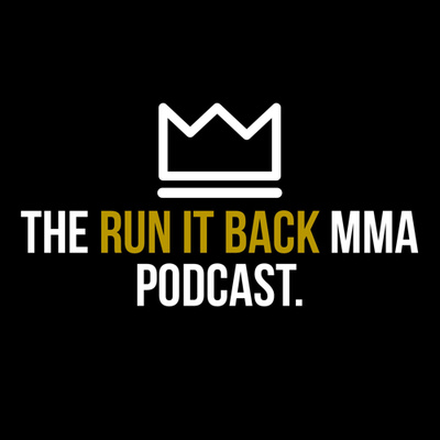The Run It Back MMA Podcast