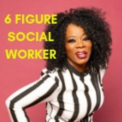 6 FIGURE SOCIAL WORKER