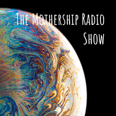 The Mothership Radio Show