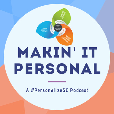 Makin' It Personal: A #PersonalizeSC Podcast