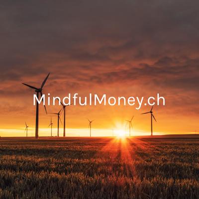 MindfulMoney.ch - Nachhaltig Anlegen leicht gemacht