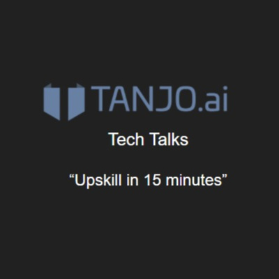 Tanjo 15 Minute Tech Talks