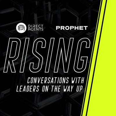 Rising - Conversations with Leaders On Their Way Up