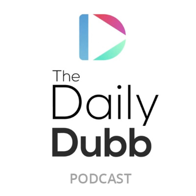 The Daily Dubb Podcast
