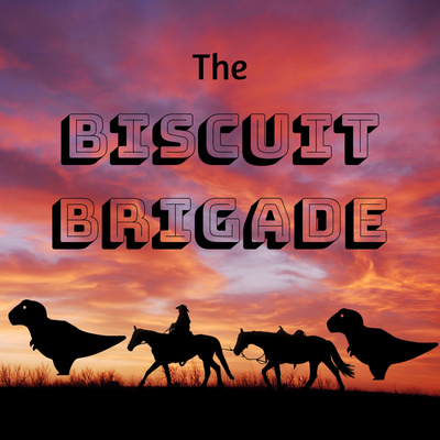 The Biscuit Brigade: An Outlaws Of The Old West Podcast