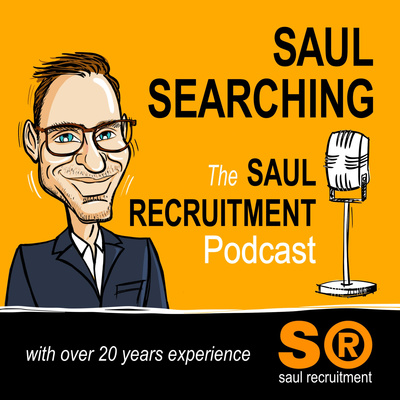 Saul Searching - The Saul Recruitment Podcast